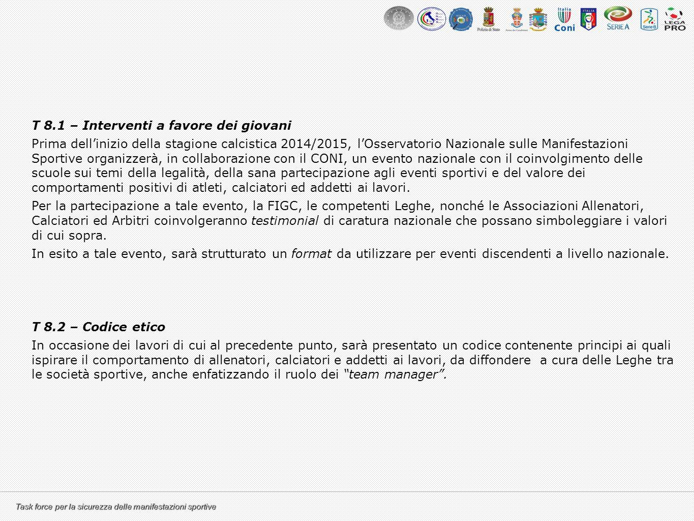 Task force per la sicurezza delle manifestazioni sportive T 8.1 – Interventi a favore dei giovani Prima dell'inizio della stagione calcistica 2014/201