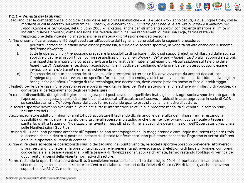 Task force per la sicurezza delle manifestazioni sportive T 1.1 – Vendita dei tagliandi I tagliandi per le competizioni del gioco del calcio delle ser