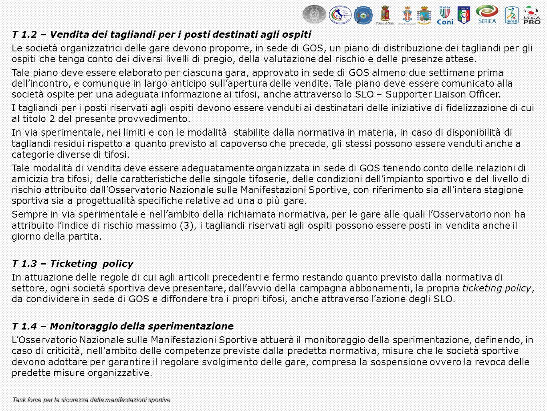 Task force per la sicurezza delle manifestazioni sportive T 1.2 – Vendita dei tagliandi per i posti destinati agli ospiti Le società organizzatrici de