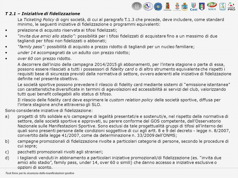 Task force per la sicurezza delle manifestazioni sportive T 2.1 – Iniziative di fidelizzazione La Ticketing Policy di ogni società, di cui al paragraf