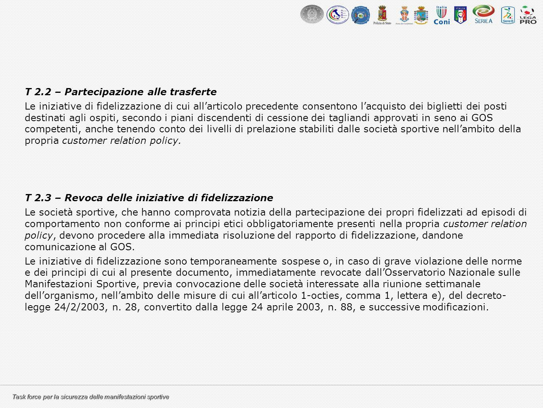 Task force per la sicurezza delle manifestazioni sportive T 2.2 – Partecipazione alle trasferte Le iniziative di fidelizzazione di cui all'articolo pr