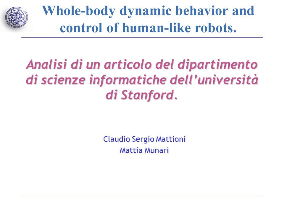 Whole-body dynamic behavior and control of human-like robots.