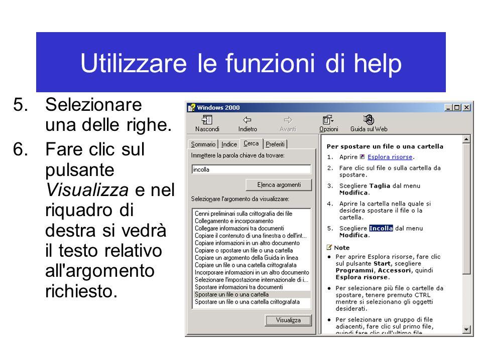 Utilizzare le funzioni di help 5.Selezionare una delle righe. 6.Fare clic sul pulsante Visualizza e nel riquadro di destra si vedrà il testo relativo