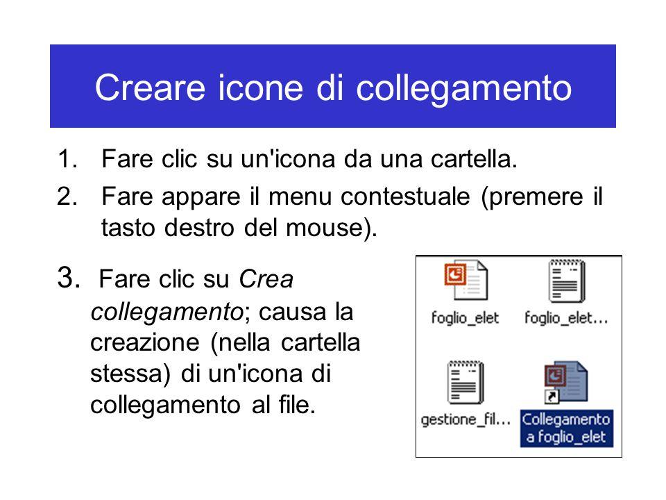 Creare icone di collegamento 1.Fare clic su un'icona da una cartella. 2.Fare appare il menu contestuale (premere il tasto destro del mouse). 3. Fare c