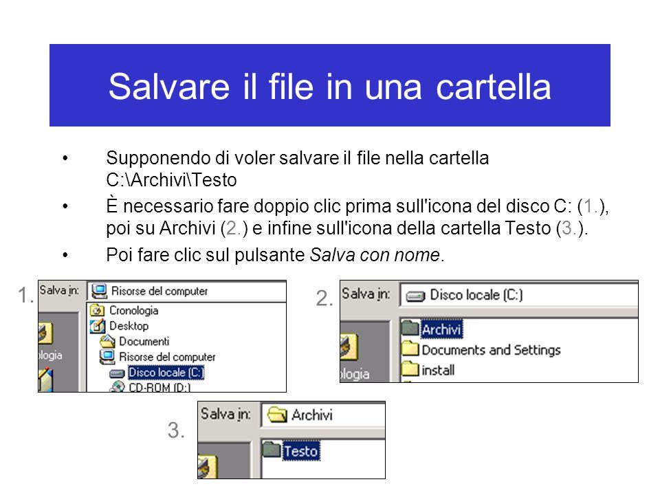 Salvare il file in una cartella Supponendo di voler salvare il file nella cartella C:\Archivi\Testo È necessario fare doppio clic prima sull'icona del