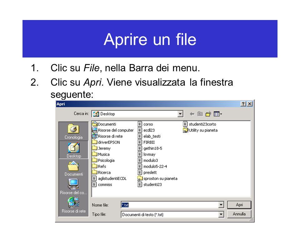 Aprire un file 1.Clic su File, nella Barra dei menu. 2.Clic su Apri. Viene visualizzata la finestra seguente: