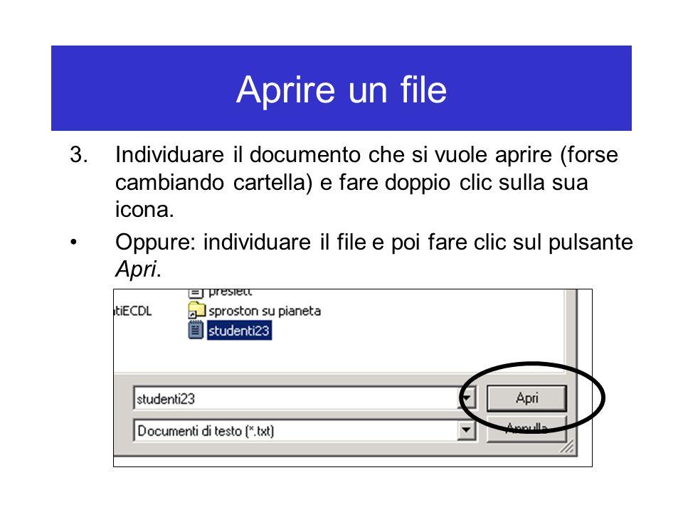 Aprire un file 3.Individuare il documento che si vuole aprire (forse cambiando cartella) e fare doppio clic sulla sua icona. Oppure: individuare il fi