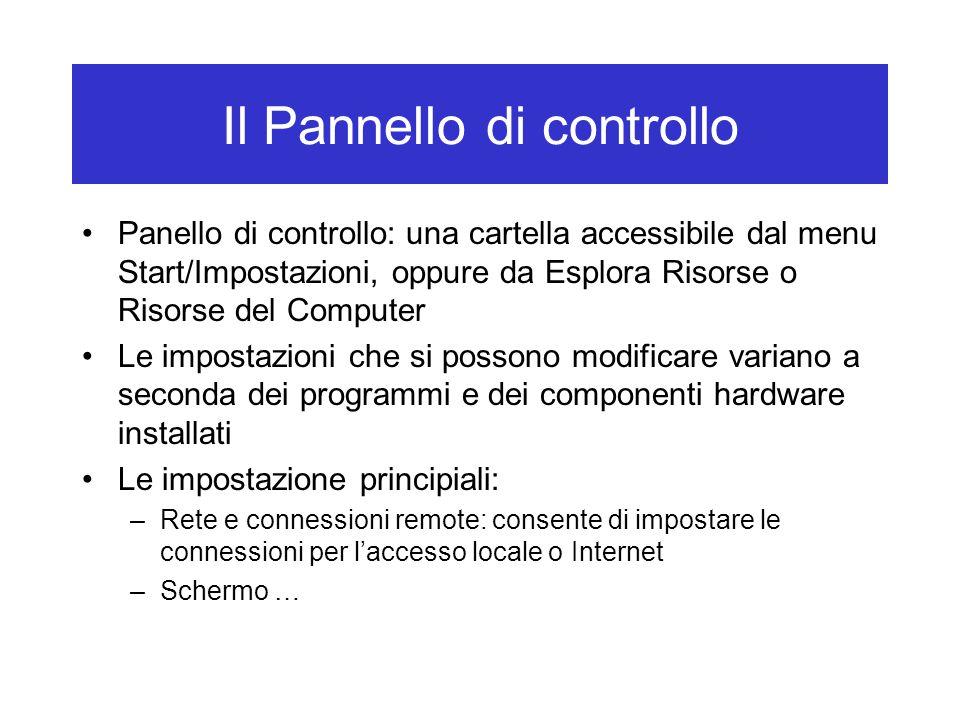 Panello di controllo: una cartella accessibile dal menu Start/Impostazioni, oppure da Esplora Risorse o Risorse del Computer Le impostazioni che si po