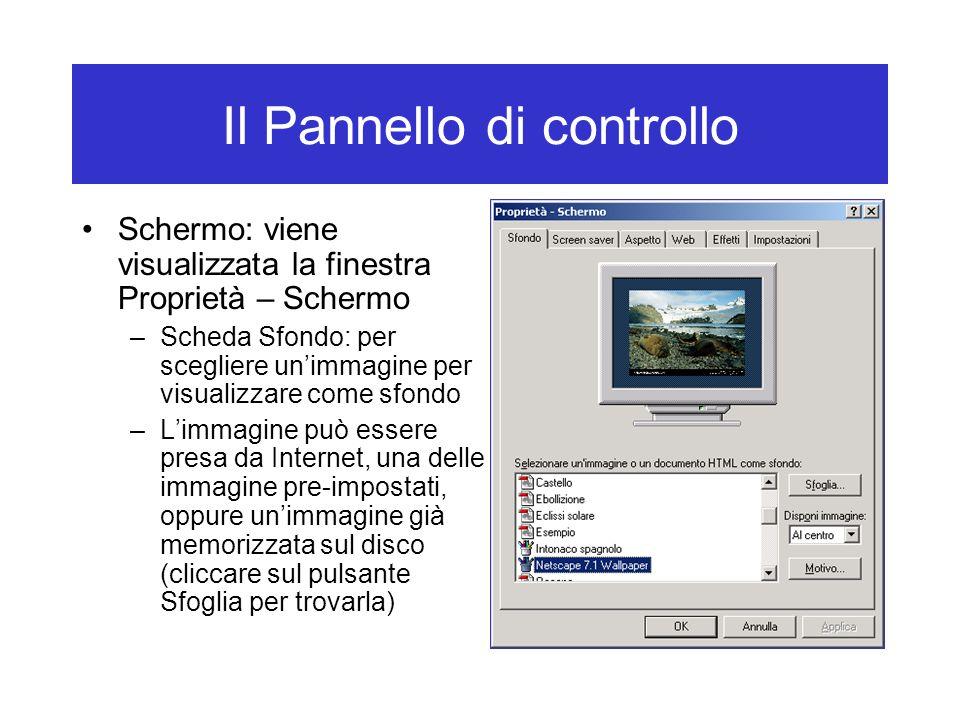 Il Pannello di controllo Schermo: viene visualizzata la finestra Proprietà – Schermo –Scheda Sfondo: per scegliere un'immagine per visualizzare come s