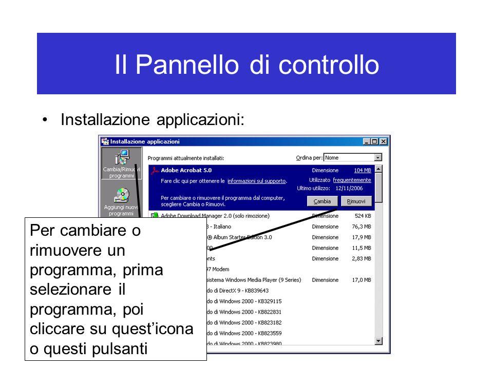 Il Pannello di controllo Installazione applicazioni: Per cambiare o rimuovere un programma, prima selezionare il programma, poi cliccare su quest'icon