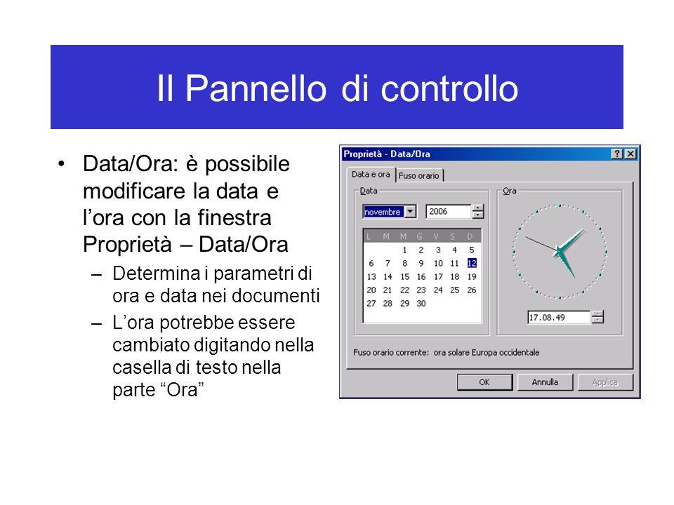 Il Pannello di controllo Data/Ora: è possibile modificare la data e l'ora con la finestra Proprietà – Data/Ora –Determina i parametri di ora e data ne