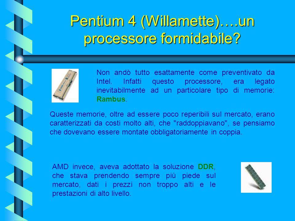 2000 - 2001: processore Pentium 4 (Willamette) Richiede lo sviluppo di un sistema operativo completamente nuovo, pur essendo in grado di eseguire l'at
