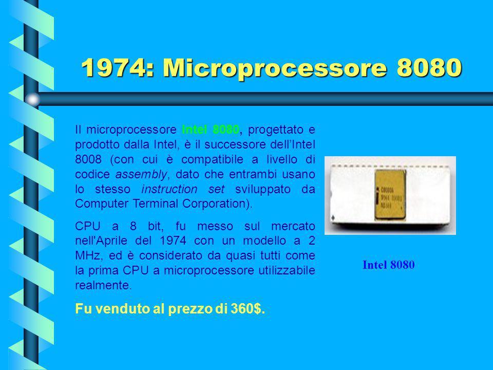 1972: Microprocessore 8008 Il microprocessore 8008 trovò immediatamente applicazioni nei più disparati settori, dal controllo dei semafori stradali a