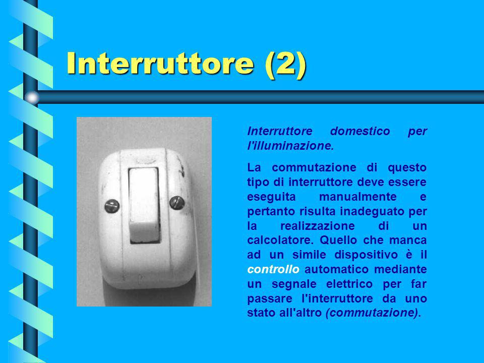 Interruttore (1) Poiché la velocità con cui un'interruttore si apre o si chiude (detto tempo di commutazione) condiziona in modo rilevante la velocità