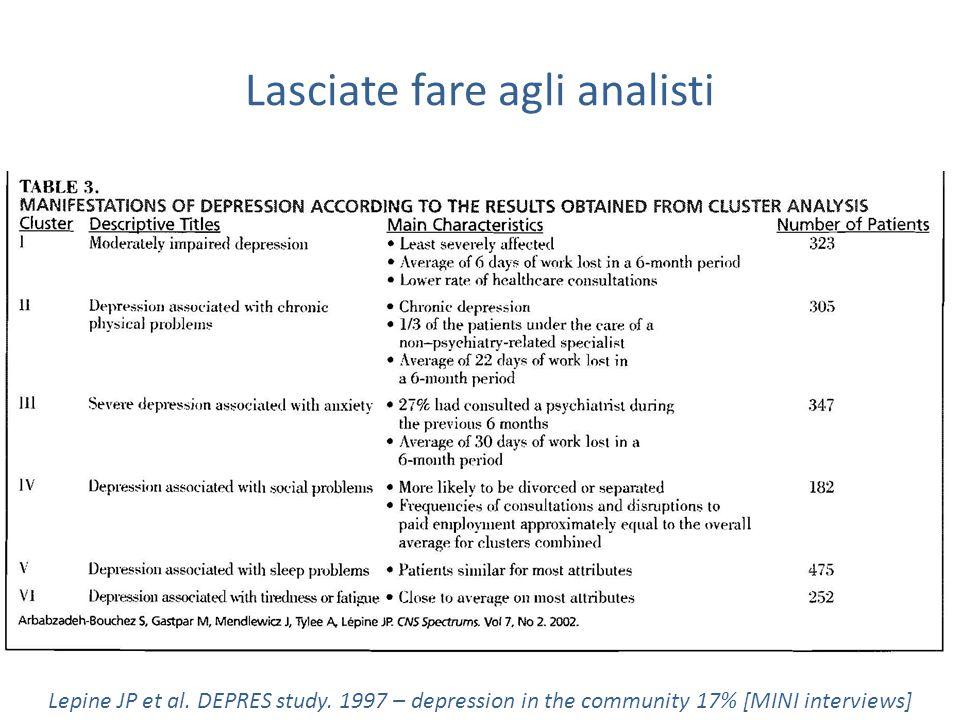 Lasciate fare agli analisti Lepine JP et al. DEPRES study.