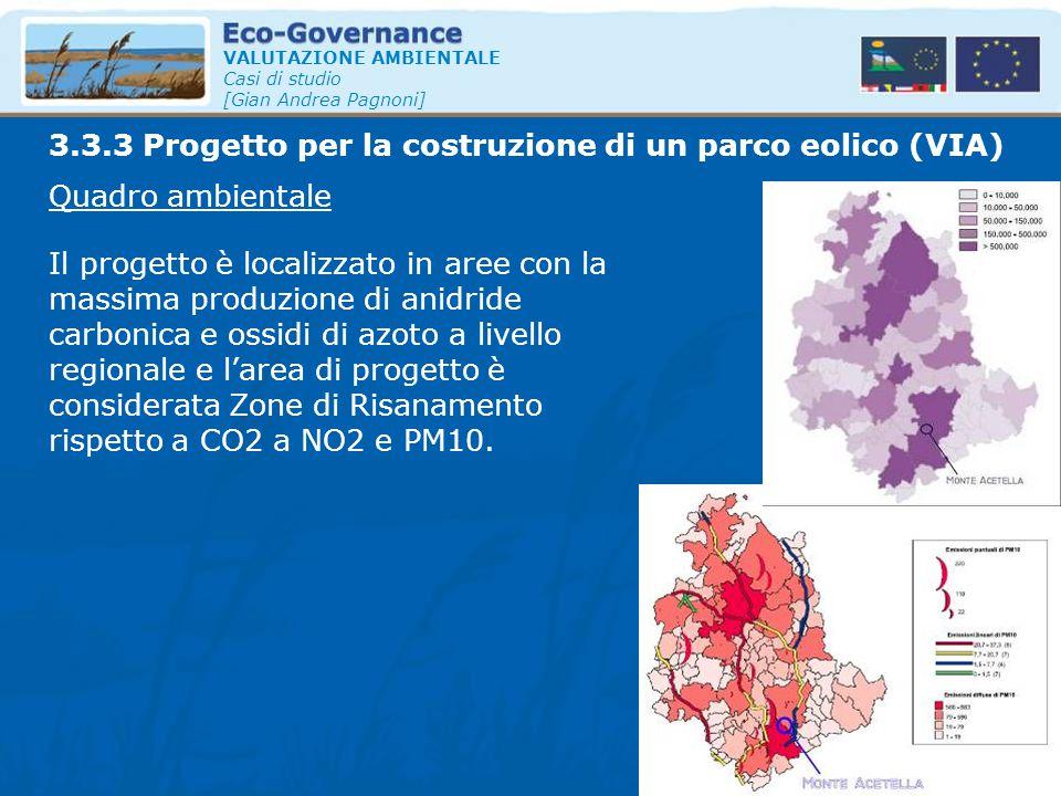 VALUTAZIONE AMBIENTALE Casi di studio [Gian Andrea Pagnoni] Quadro ambientale Il progetto è localizzato in aree con la massima produzione di anidride