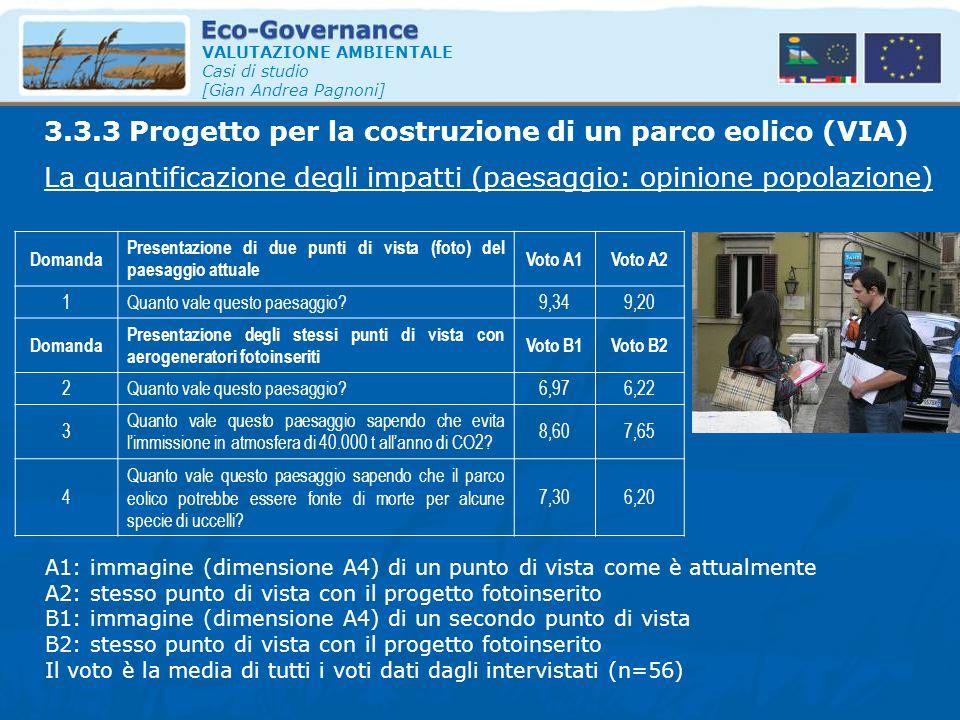 VALUTAZIONE AMBIENTALE Casi di studio [Gian Andrea Pagnoni] La quantificazione degli impatti (paesaggio: opinione popolazione) 3.3.3 Progetto per la c
