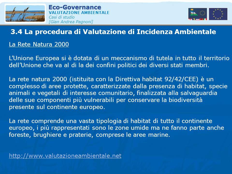 VALUTAZIONE AMBIENTALE Casi di studio [Gian Andrea Pagnoni] La Rete Natura 2000 L'Unione Europea si è dotata di un meccanismo di tutela in tutto il te