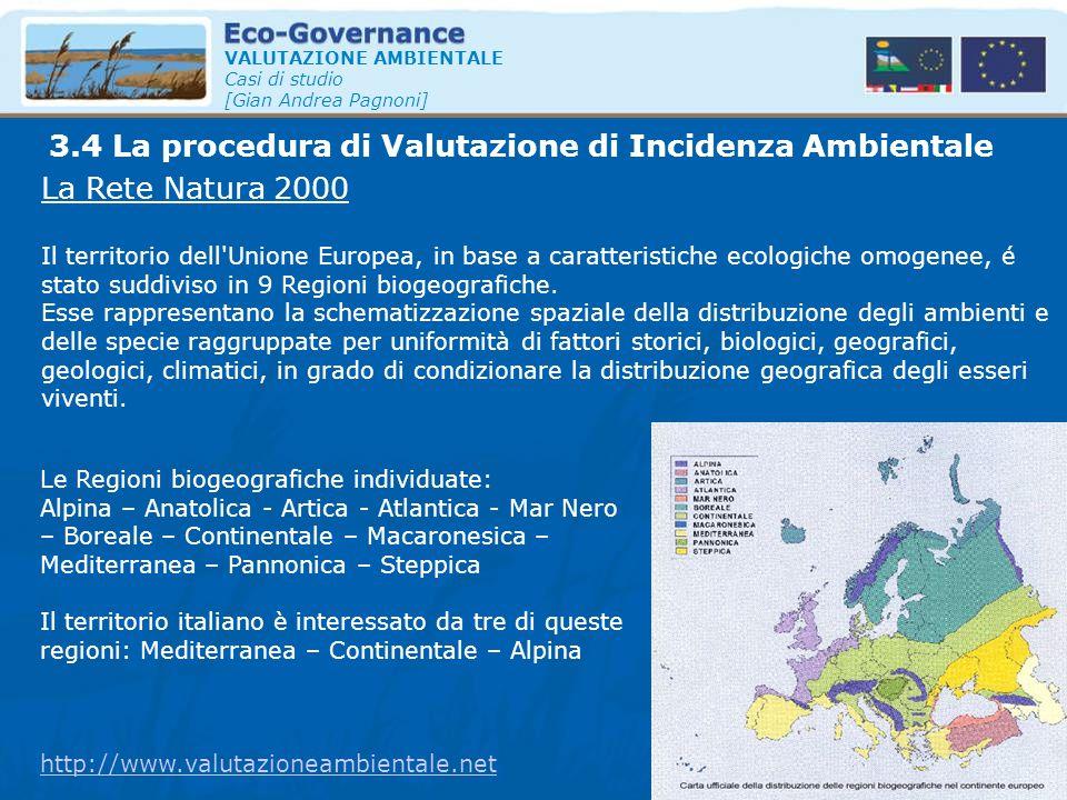 VALUTAZIONE AMBIENTALE Casi di studio [Gian Andrea Pagnoni] La Rete Natura 2000 Il territorio dell'Unione Europea, in base a caratteristiche ecologich
