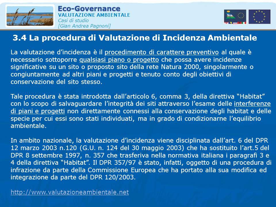 VALUTAZIONE AMBIENTALE Casi di studio [Gian Andrea Pagnoni] La valutazione d'incidenza è il procedimento di carattere preventivo al quale è necessario