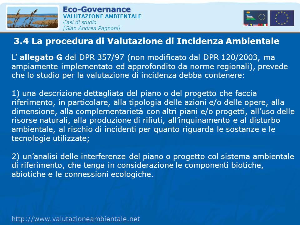VALUTAZIONE AMBIENTALE Casi di studio [Gian Andrea Pagnoni] L' allegato G del DPR 357/97 (non modificato dal DPR 120/2003, ma ampiamente implementato