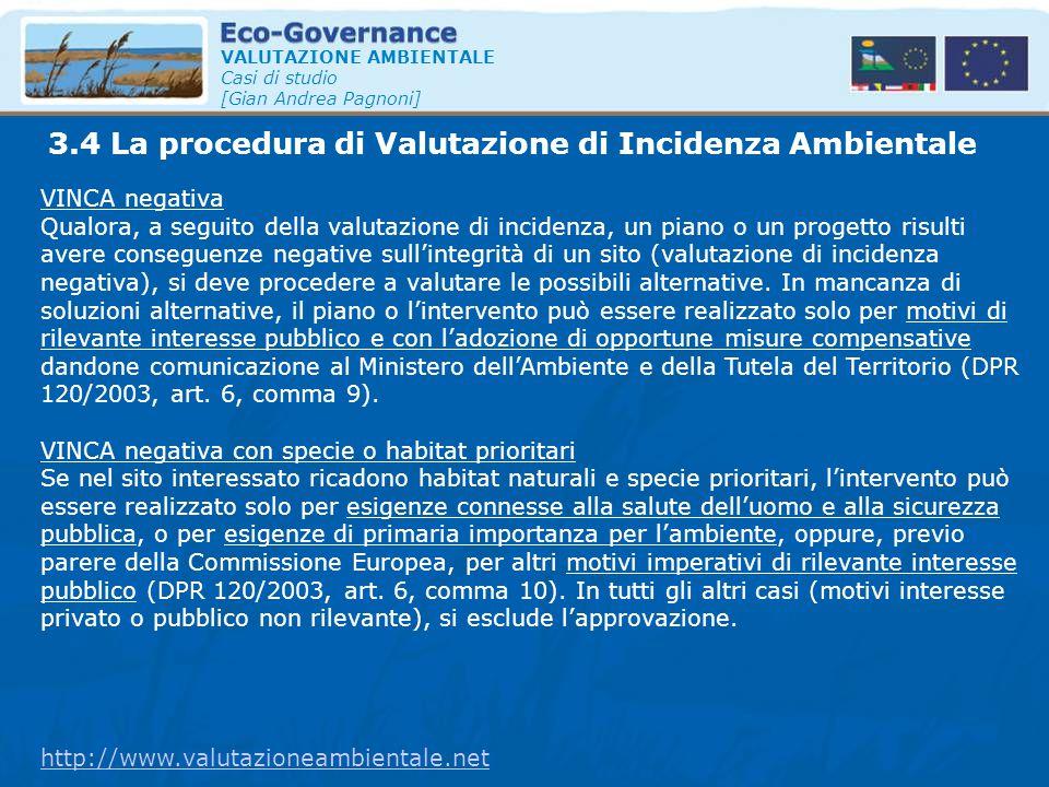 VALUTAZIONE AMBIENTALE Casi di studio [Gian Andrea Pagnoni] VINCA negativa Qualora, a seguito della valutazione di incidenza, un piano o un progetto r