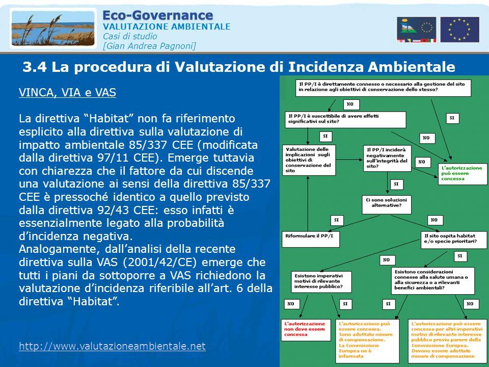 """VALUTAZIONE AMBIENTALE Casi di studio [Gian Andrea Pagnoni] VINCA, VIA e VAS La direttiva """"Habitat"""" non fa riferimento esplicito alla direttiva sulla"""