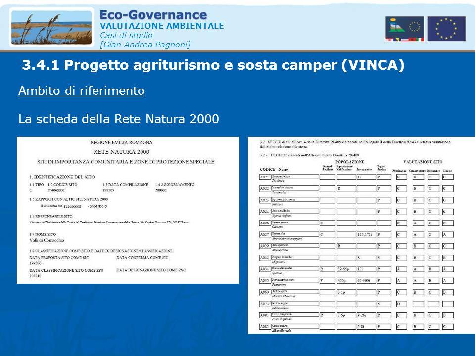 VALUTAZIONE AMBIENTALE Casi di studio [Gian Andrea Pagnoni] Ambito di riferimento La scheda della Rete Natura 2000 3.4.1 Progetto agriturismo e sosta