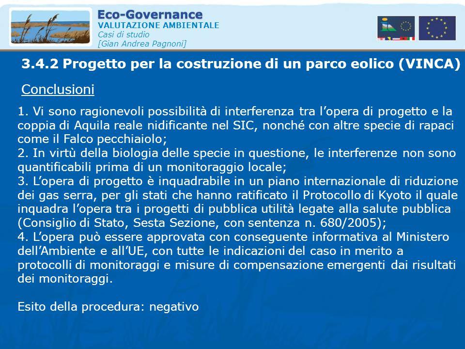 VALUTAZIONE AMBIENTALE Casi di studio [Gian Andrea Pagnoni] Conclusioni 1. Vi sono ragionevoli possibilità di interferenza tra l'opera di progetto e l