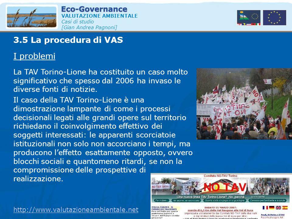 VALUTAZIONE AMBIENTALE Casi di studio [Gian Andrea Pagnoni] I problemi 3.5 La procedura di VAS La TAV Torino-Lione ha costituito un caso molto signifi