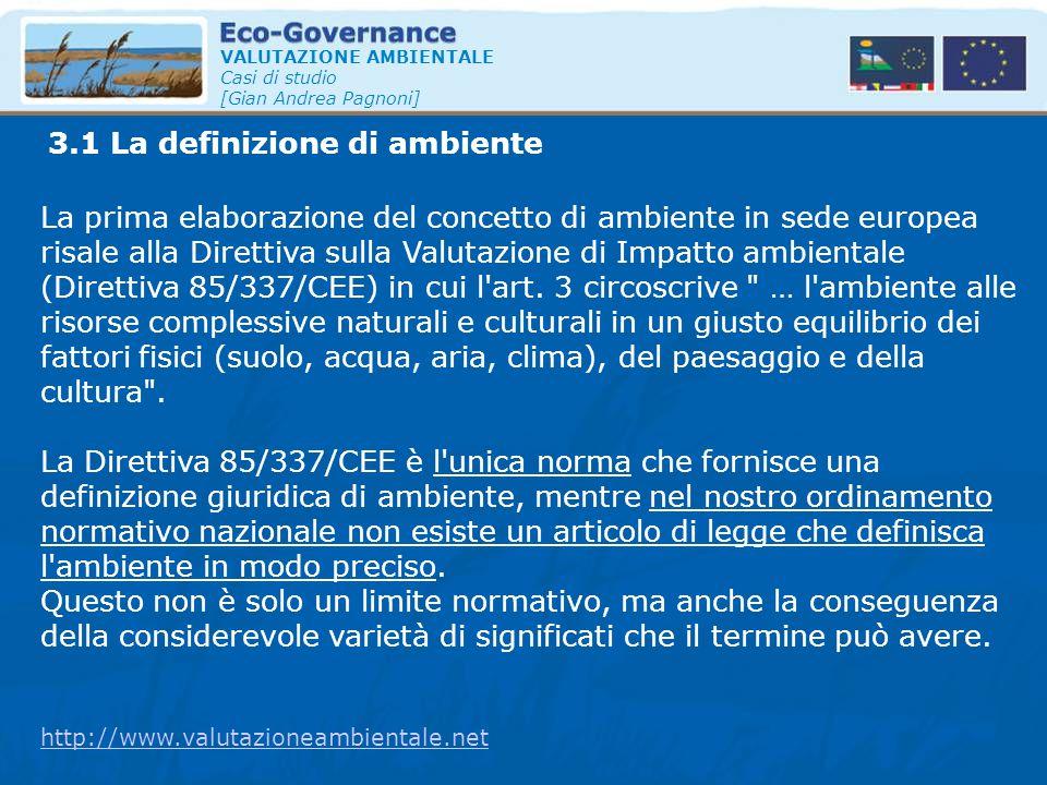 3.1 La definizione di ambiente VALUTAZIONE AMBIENTALE Casi di studio [Gian Andrea Pagnoni] La prima elaborazione del concetto di ambiente in sede euro