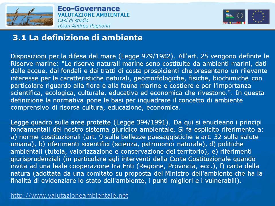 3.1 La definizione di ambiente VALUTAZIONE AMBIENTALE Casi di studio [Gian Andrea Pagnoni] Disposizioni per la difesa del mare (Legge 979/1982). All'a