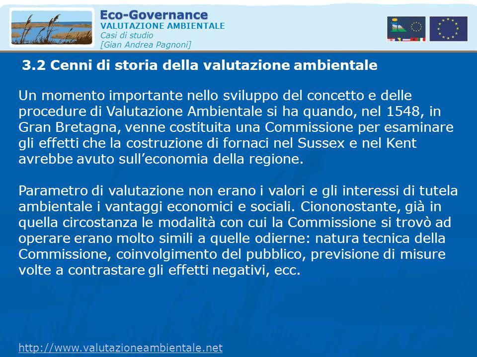 3.2 Cenni di storia della valutazione ambientale VALUTAZIONE AMBIENTALE Casi di studio [Gian Andrea Pagnoni] Un momento importante nello sviluppo del