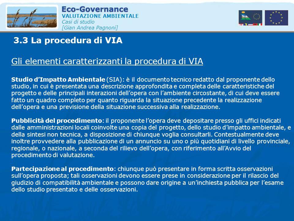 VALUTAZIONE AMBIENTALE Casi di studio [Gian Andrea Pagnoni] Gli elementi caratterizzanti la procedura di VIA Studio d'Impatto Ambientale (SIA): è il d