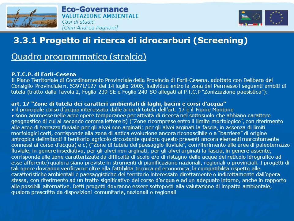 VALUTAZIONE AMBIENTALE Casi di studio [Gian Andrea Pagnoni] Quadro programmatico (stralcio) P.T.C.P. di Forlì-Cesena Il Piano Territoriale di Coordina