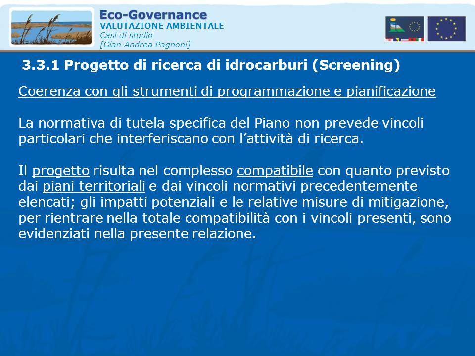 VALUTAZIONE AMBIENTALE Casi di studio [Gian Andrea Pagnoni] Coerenza con gli strumenti di programmazione e pianificazione La normativa di tutela speci