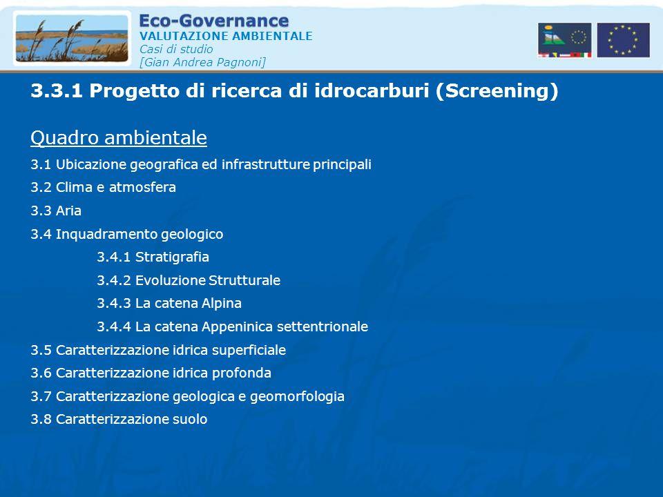 VALUTAZIONE AMBIENTALE Casi di studio [Gian Andrea Pagnoni] Quadro ambientale 3.1 Ubicazione geografica ed infrastrutture principali 3.2 Clima e atmos