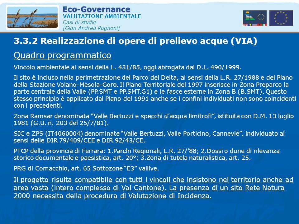 VALUTAZIONE AMBIENTALE Casi di studio [Gian Andrea Pagnoni] 3.3.2 Realizzazione di opere di prelievo acque (VIA) Quadro programmatico Vincolo ambienta