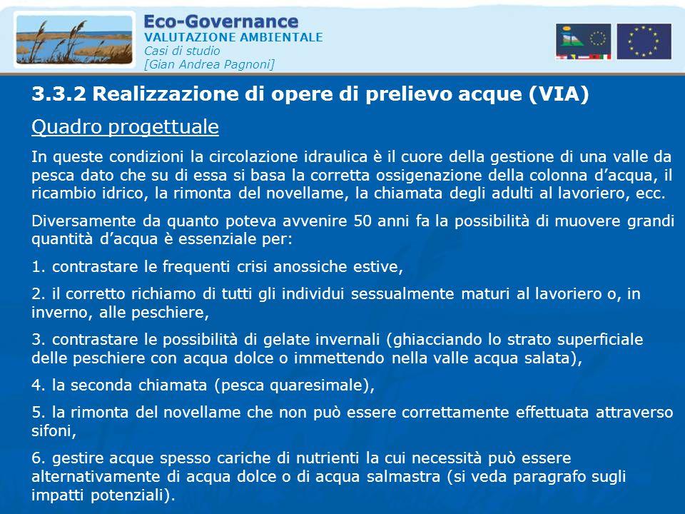 VALUTAZIONE AMBIENTALE Casi di studio [Gian Andrea Pagnoni] Quadro progettuale In queste condizioni la circolazione idraulica è il cuore della gestion