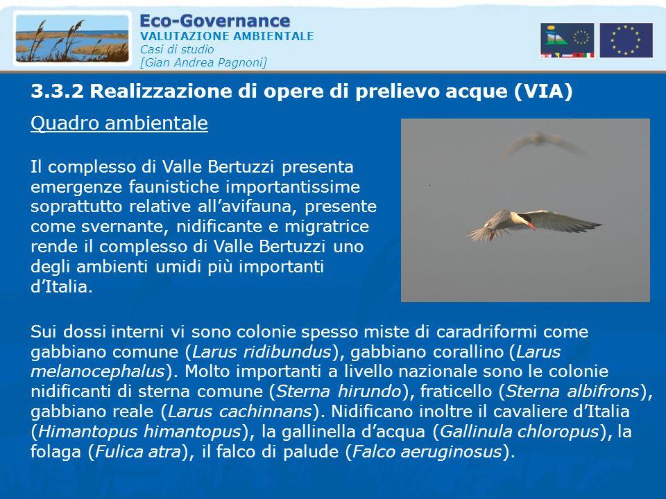 VALUTAZIONE AMBIENTALE Casi di studio [Gian Andrea Pagnoni] Quadro ambientale Il complesso di Valle Bertuzzi presenta emergenze faunistiche importanti