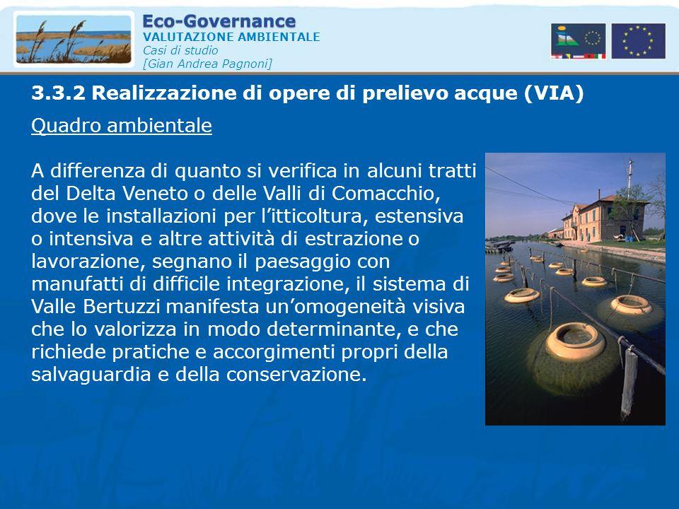 VALUTAZIONE AMBIENTALE Casi di studio [Gian Andrea Pagnoni] Quadro ambientale A differenza di quanto si verifica in alcuni tratti del Delta Veneto o d