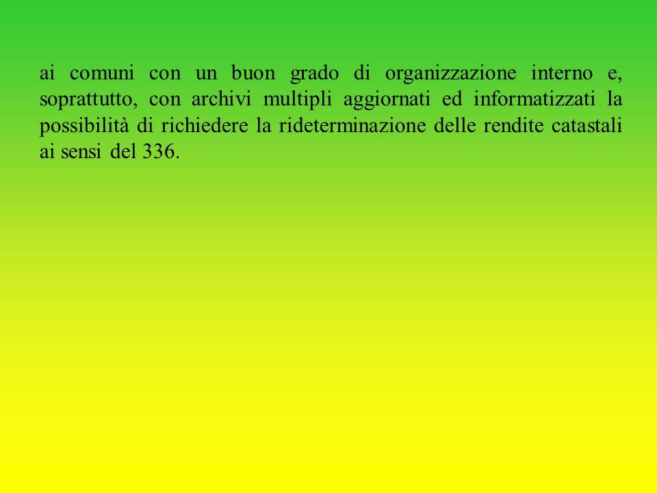 ai comuni con un buon grado di organizzazione interno e, soprattutto, con archivi multipli aggiornati ed informatizzati la possibilità di richiedere l