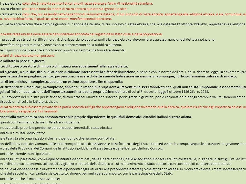 REGIO DECRETO-LEGGE17 NOVEMBRE 1938-XVII, N. 1728 CAPO II DEGLI APPARTENENTI ALLA RAZZA EBRAICA Art. 8 Agli effetti di legge: a) è di razza ebraica co