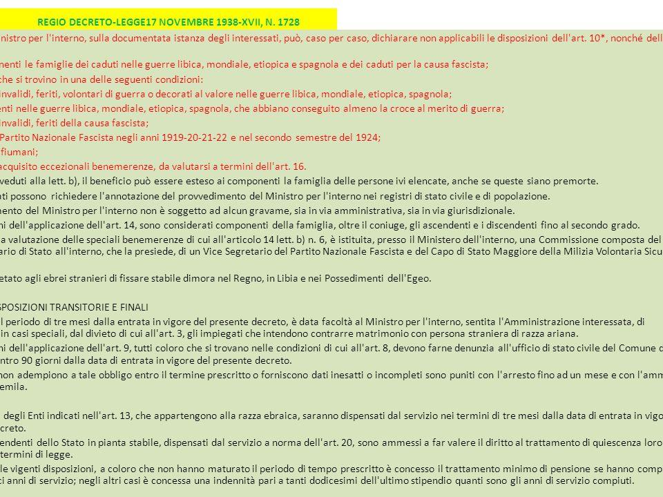 REGIO DECRETO-LEGGE17 NOVEMBRE 1938-XVII, N. 1728 Art. 14 Il Ministro per l'interno, sulla documentata istanza degli interessati, può, caso per caso,
