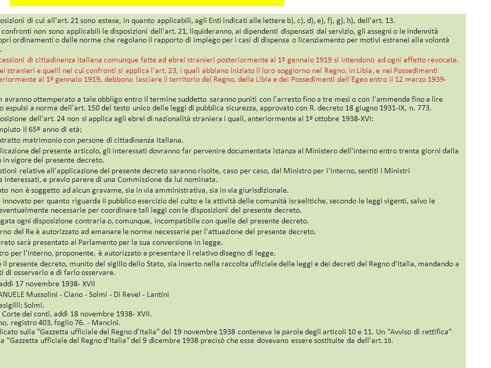 REGIO DECRETO-LEGGE17 NOVEMBRE 1938-XVII, N. 1728 Art. 22 Le disposizioni di cui all'art. 21 sono estese, in quanto applicabili, agli Enti indicati al