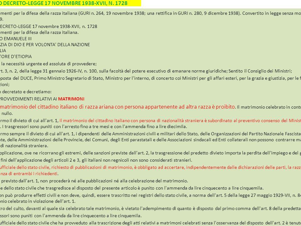 REGIO DECRETO-LEGGE 17 NOVEMBRE 1938-XVII, N. 1728 Provvedimenti per la difesa della razza italiana (GURI n. 264, 19 novembre 1938; una rettifica in G