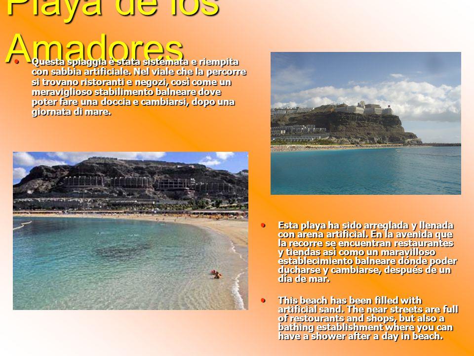 Playa de los Amadores Questa spiaggia è stata sistemata e riempita con sabbia artificiale.