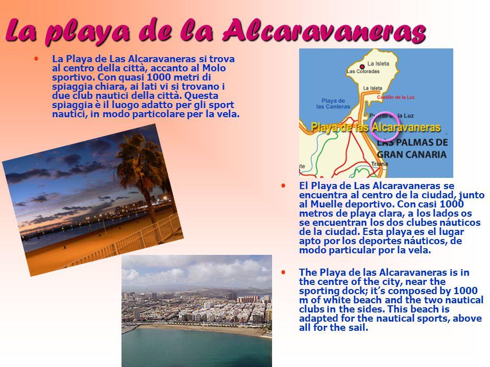 La playa de la Alcaravaneras La Playa de Las Alcaravaneras si trova al centro della città, accanto al Molo sportivo.