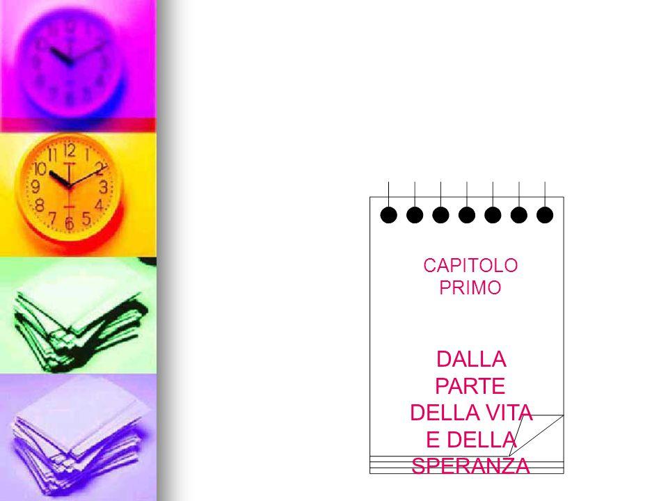CAPITOLO PRIMO DALLA PARTE DELLA VITA E DELLA SPERANZA