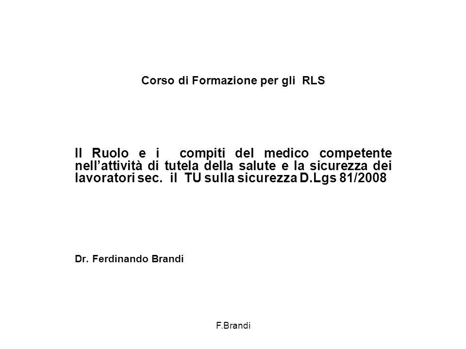 F.Brandi Corso di Formazione per gli RLS Il Ruolo e i compiti del medico competente nell'attività di tutela della salute e la sicurezza dei lavoratori sec.